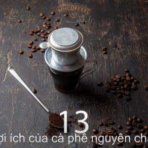 13 lợi ích cà phê nguyên chất